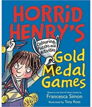 Horrid Henry's Gold Medal Games : Colouring, Puzzles and Activities